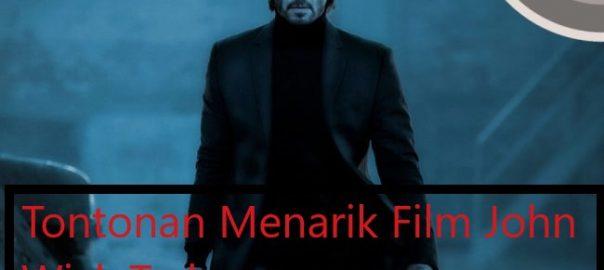 Tontonan Menarik Film John Wick Terbaru