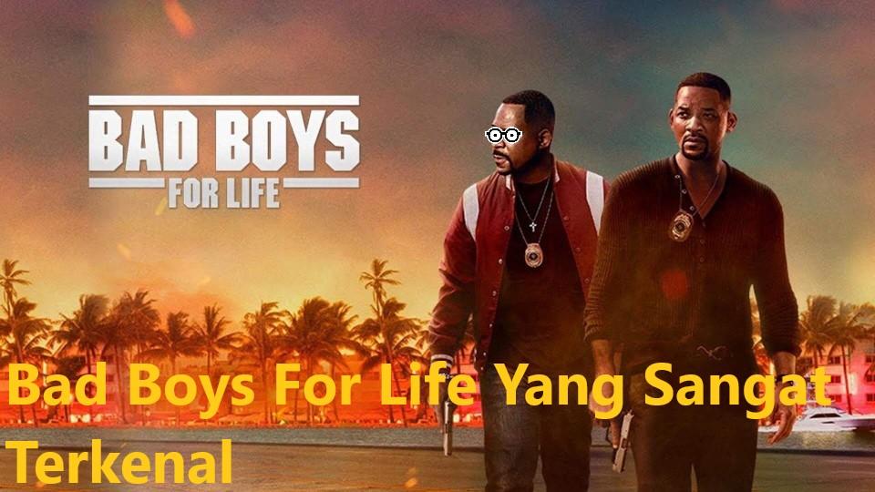 Bad Boys For Life Yang Sangat Terkenal
